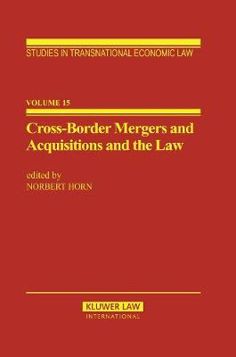 Cross-border Mergers and Acquisitions and the Law: A General Introduction