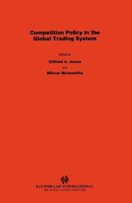 Competition Policy in the Global Trading System: Perspectives from the EU, Japan and the USA