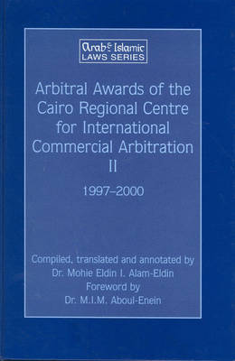 Arbitral Awards of the Cairo Regional Centre for International Commercial Arbitration - Arbitral Awards of CRCICA Volume 2 (1997-2000)