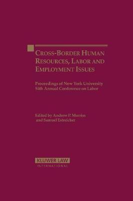 Cross-Border Human Resources, Labor and Employment Issues: Proceedings of the New York University 54th Annual Conference on Labor