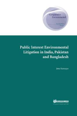 Public Interest Environmental Litigation in India,Pakistan and Bangladesh: v.7