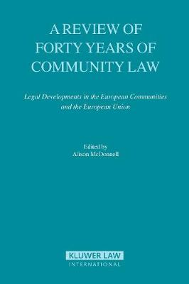 A Review of Forty Years of Community Law: Legal Developments in the European Communities and the European Union