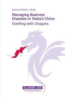 Managing Business Disputes in Today's China: Duelling with Dragons