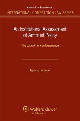 An Institutional Assessment of Antitrust Policy: The Latin American Experience