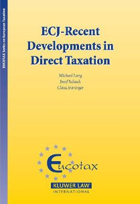 ECJ: Recent Developments in Direct Taxation