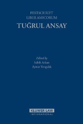 Liber Amicorum in Honour of Tugrul Ansay