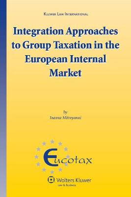 Integration Approaches to Group Taxation in the European Internal Market