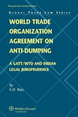 World Trade Organization Agreement on Anti-dumping: A GATT/WTO and Indian Legal Perspective