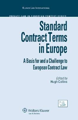 Standard Contract Terms in Europe: A Basis for and a Challenge to European Contract Law