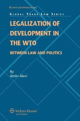Legalization of Development in the WTO: Between Law and Politics