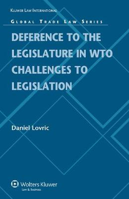 Deference to the Domestic Legislature in WTO Challenges to Legislation