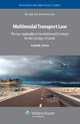 Multimodal Transport Law: The Law Applicable to the Multimodal Contract for the Carriage of Goods