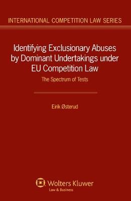 Identifying Exclusionary Abuses by Dominant Undertakings Under EU Competition Law: The Spectrum of Tests