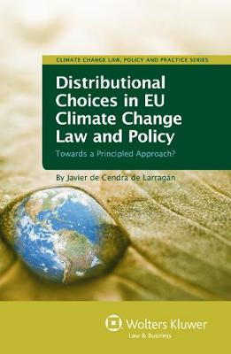 Distributional Choices in EU Climate Change Law and Policy: Towards a Pincipled Approach