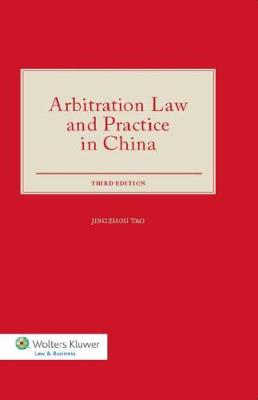Arbitration Law and Practice in China