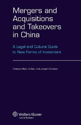 Mergers and Acquisitions and Takeovers in China: a Legal and Cultural Guide to New Forms of Investment