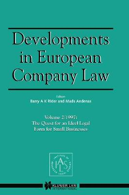 Developments in European Company Law: v. 2, 1997: The Quest for an Ideal Legal Form for Small Businesses