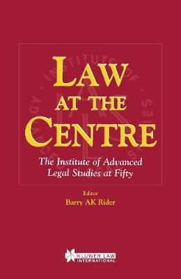 Law at the Centre: The Institute of Advanced Legal Studies at Fifty