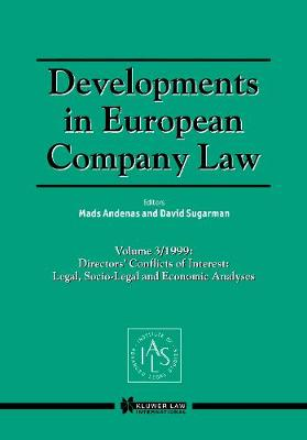 Developments in European Company Law: v. 3, 1999: Director's Conflicts of Interest: Legal, Socio-legal and Economic Analyses