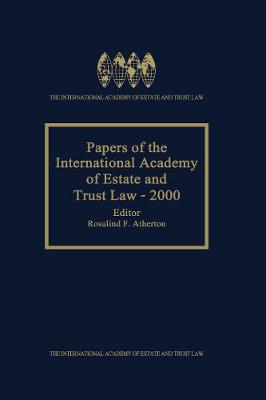 Papers of the International Academy of Estate and Trust Law: 2000