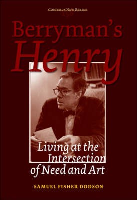 Berryman's Henry: Living at the Intersection of Need and Art