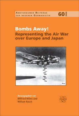 Bombs Away!: Representing the Air War over Europe and Japan