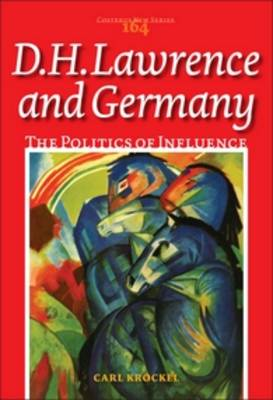 D.H. Lawrence and Germany: The Politics of Influence