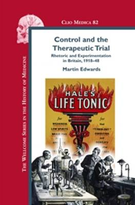 Control and the Therapeutic Trial: Rhetoric and Experimentation in Britain, 1918-48