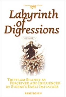 Labyrinth of Digressions: <i>Tristram Shandy</i> as Perceived and Influenced by Sterne's Early Imitators
