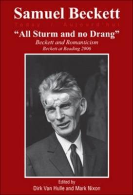 """All Sturm and no Drang"": Beckett and Romanticism. Beckett at Reading 2006"