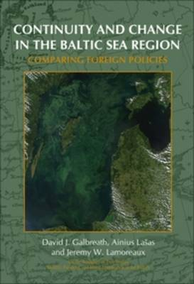 Continuity and Change in the Baltic Sea Region: Comparing Foreign Policies