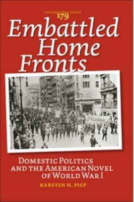 Embattled Home Fronts: Domestic Politics and the American Novel of World War I