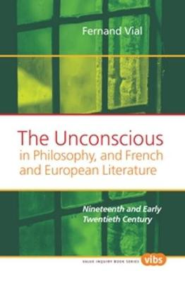 The Unconscious in Philosophy, and French and European Literature: Nineteenth and Early Twentieth Century