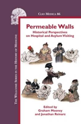 Permeable Walls: Historical Perspectives on Hospital and Asylum Visiting
