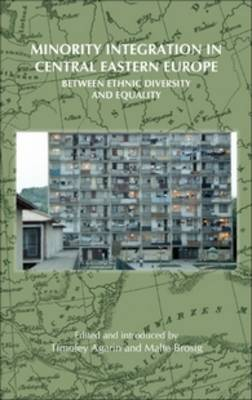 Minority Integration in Central Eastern Europe: Between Ethnic Diversity and Equality