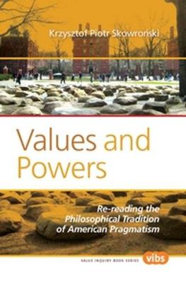 Values and Powers: Re-reading the Philosophical Tradition of American Pragmatism