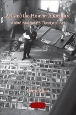 Art and the Human Adventure: Andre Malraux's Theory of Art
