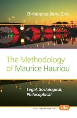 The Methodology of Maurice Hauriou: Legal, Sociological, Philosophical