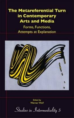 The Metareferential Turn in Contemporary Arts and Media: Forms, Functions, Attempts at Explanation