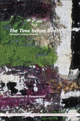 The Time before Death: Twentieth-Century Memoirs