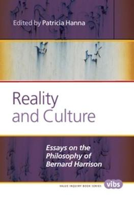 Reality and Culture: Essays on the Philosophy of Bernard Harrison