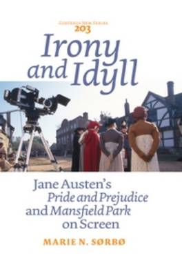 Irony and Idyll: Jane Austen's <i>Pride and Prejudice</i> and <i>Mansfield Park</i> on Screen