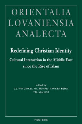 Redefining Christian Identity: Cultural Interaction in the Middle East Since the Rise of Islam