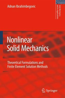 Nonlinear Solid Mechanics: Theoretical Formulations and Finite Element Solution Methods