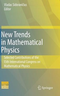 New Trends in Mathematical Physics: Selected contributions of the XVth International Congress on Mathematical Physics
