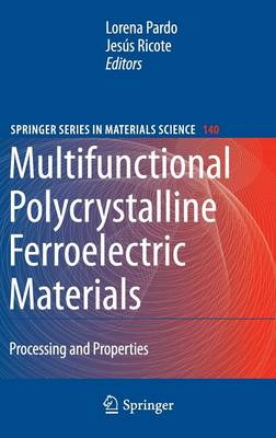 Multifunctional Polycrystalline Ferroelectric Materials: Processing and Properties