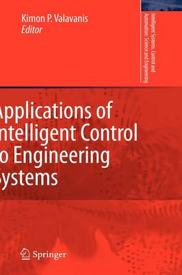 Applications of Intelligent Control to Engineering Systems: In Honour of Dr. G. J. Vachtsevanos