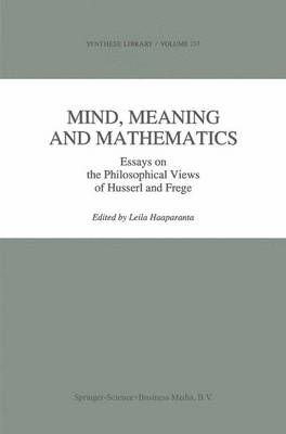 Mind, Meaning and Mathematics: Essays on the Philosophical Views of Husserl and Frege