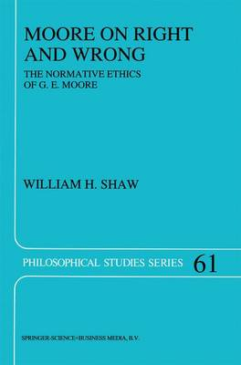 Moore on Right and Wrong: The Normative Ethics of G.E. Moore