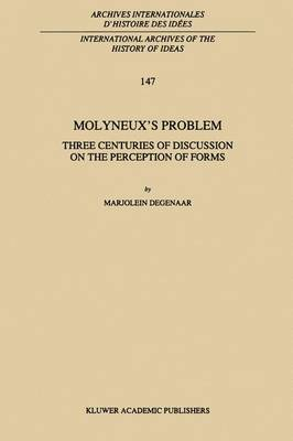 Molyneux's Problem: Three Centuries of Discussion on the Perception of Forms